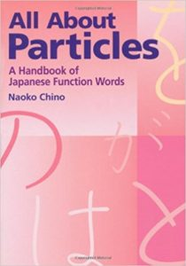 minimum Japanese All about particles