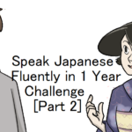 Speak Japanese Fluently in 1 Year Challenge (Part 2)