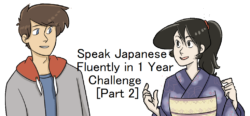 Speak Japanese Fluently in 1 Year Challenge (Part 2)